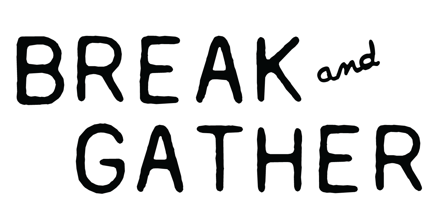 Break & Gather