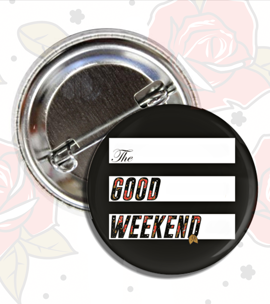The 2017 Good Weekend Button - With your $5 donation you'll receive this commemorative button.  The button is 1 1/2