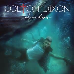 Colton Dixon- Anchor