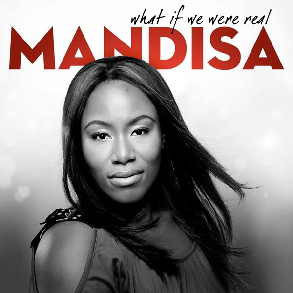 Mandisa-What if We Were Real