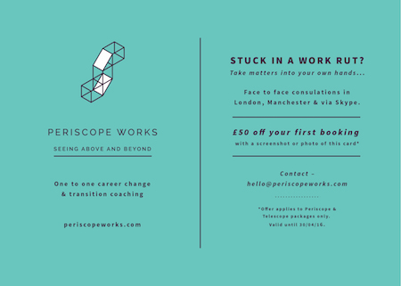 Stuck in a rut? Send a screen shot of this image to hello@periscopeworks.com to claim £50 off your first booking. Be quick! it expires at the end of March (Ts and Cs apply)