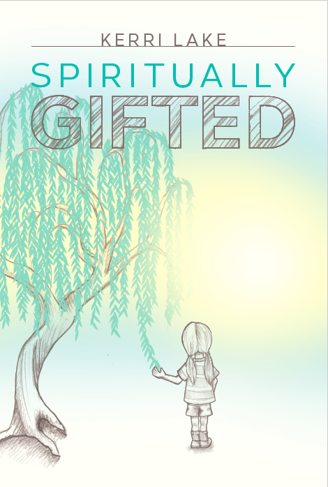Spiritually Gifted, by Kerri Lake