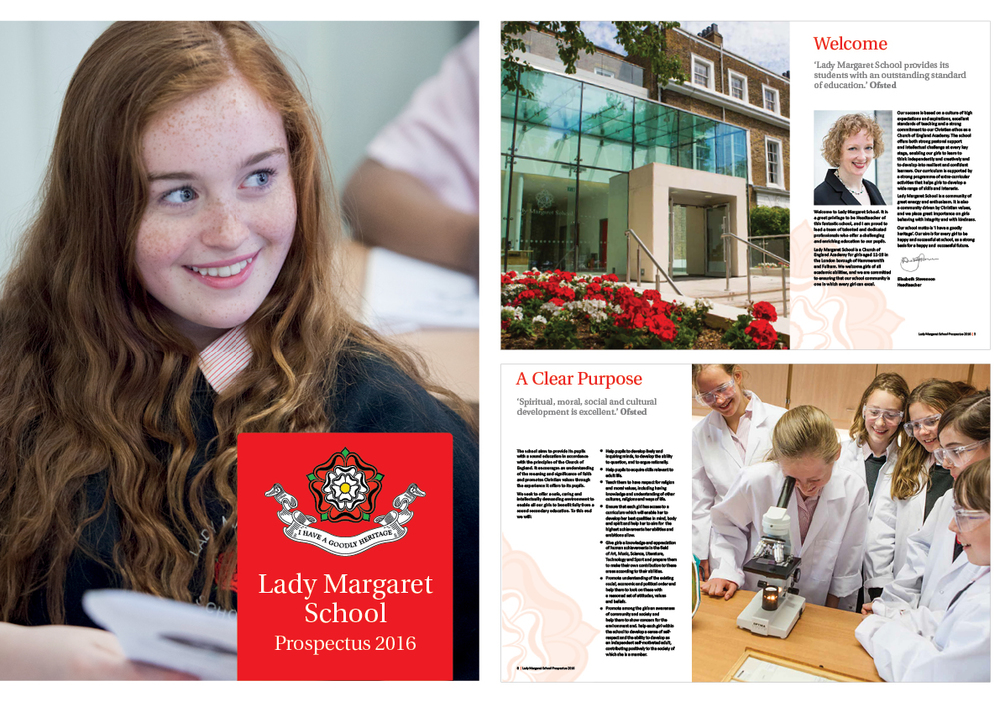 CLIENT:  Lady Margaret School   BRIEF:  Design and photography for Year Seven Prospectus 2016. Modern but with a twist of heritage.