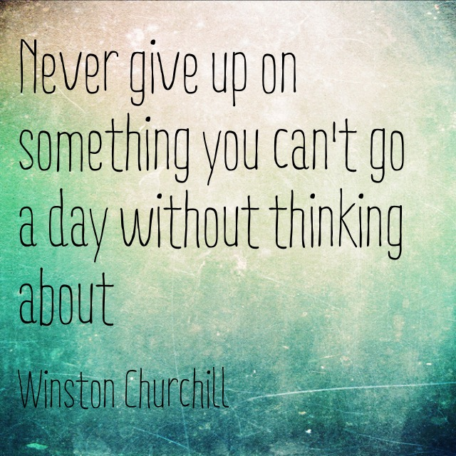 12 quotes that will inspire you to never give up on your dreams