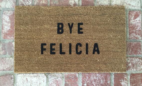 Bye Felicia $34