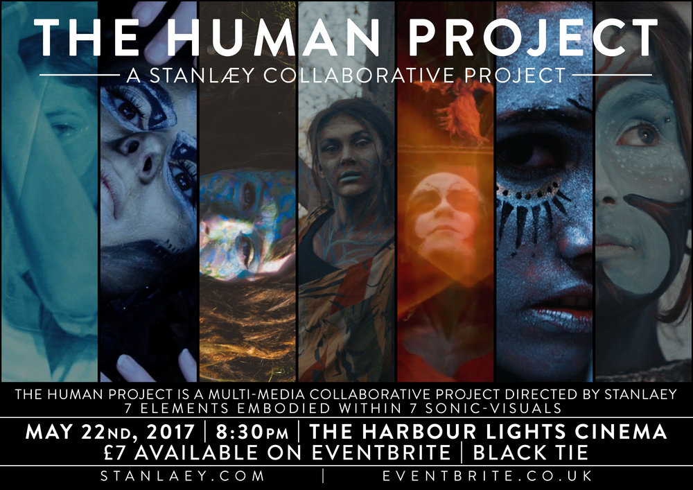 Common Grounds Collective artist, Stanlæy's most recent project, The Human Project, will be screened at Harbour Lights Cinema on the 22nd May 2017. Screening begins at 8:30, and there is a Bar at Harbour Lights to enjoy a little refreshment before the screening for those who desire, event starting from 7:30. The Human Project is a multi-faceted audio-visual project exploring the body as a medium of expression. There have been over 50 musicians, artists, actors/actresses, videographers and helpers involved in bringing this project to reality. The project began in late 2016, when Stanlaey's fascination in videography and story telling began to grow more intense alongside her current studies within embodiment, and dualisms. The project embodies 7 elements, within 7 songs and videos where each song comes to personify an element in a unique and distinct way. The Human Project will take you through 7 hues, revealing the body as a canvas to represent natural elements as a metaphor for cognitive states of mind. Tickets are limited, and are on high demand- so make sure to buy one ahead of time to secure your place! This is a black tie event so dress up as much as you can/wish to. (Smart pagan wear is also welcomed and encouraged). See you on the big screen, Love from STANLÆY and the Humans of The Human Project. TICKETS AVAILABLE HERE: https://www.eventbrite.co.uk/e/the-human-project-screening-… Event: https://www.facebook.com/events/790060331170909/