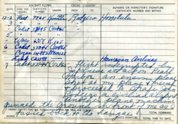 "A page from the Cornelia Fort's logbook noting the events she witnessed on the morning of December 7th:  ""Flight interrupted by Japanese attack on Pearl Harbor. An enemy plane shot at my plane & missed & proceeded to strafe John Rodgers, a civilian airport. Another plane machine gunned the ground in front of me as I taxied back to the hangar."" (Photo: Nashville Public Library)"