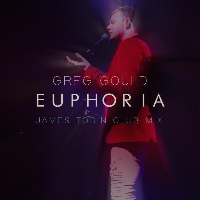 Greg Gould Euphoria James Tobin Club Mix