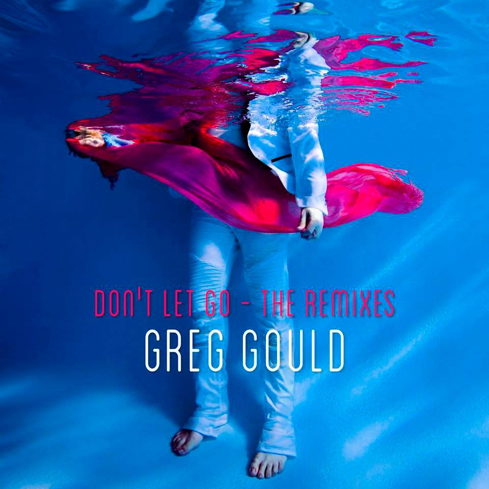 Don't Let Go (James Tobin Club Mix) - Greg Gould #5 iTunes Dance Chart