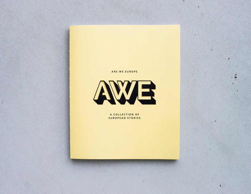 A Collection of European Stories - A Collection of European Stories is the first print project by the Are We Europe collective. It combines the best of the European Storytellers from our first year.