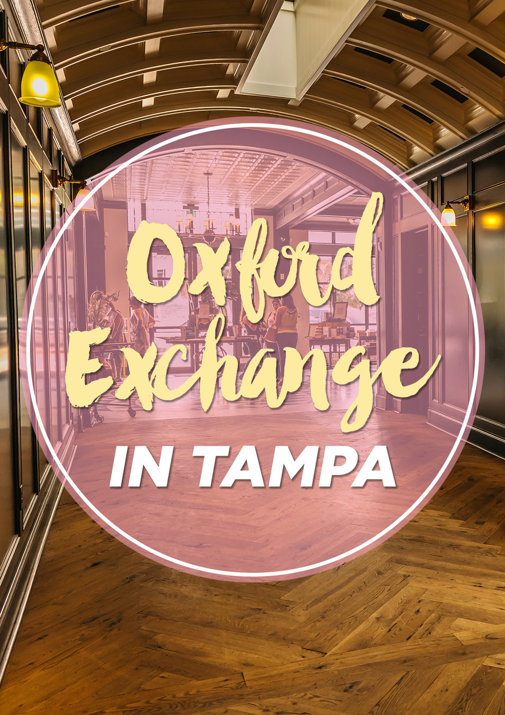 Oxford Exchange Tampa www.thetravelpockets.com