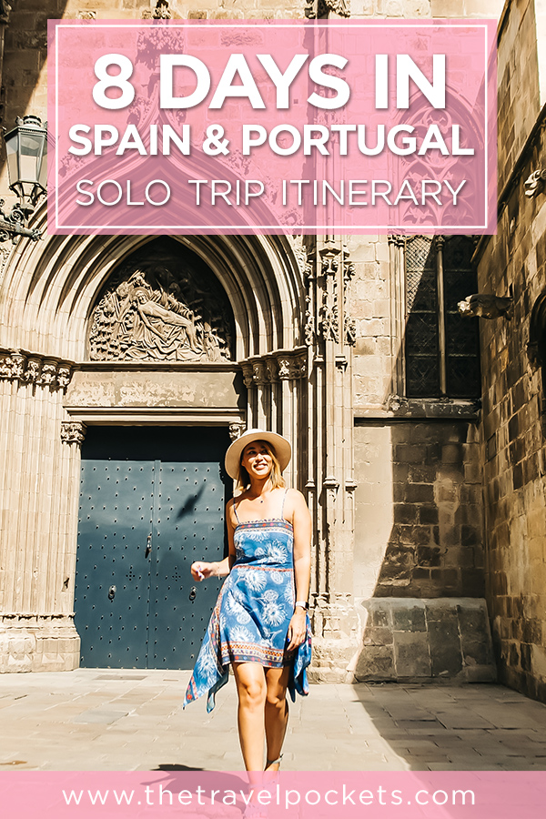 8-Day Solo Trip Itinerary #Spain #Portugal #Europe