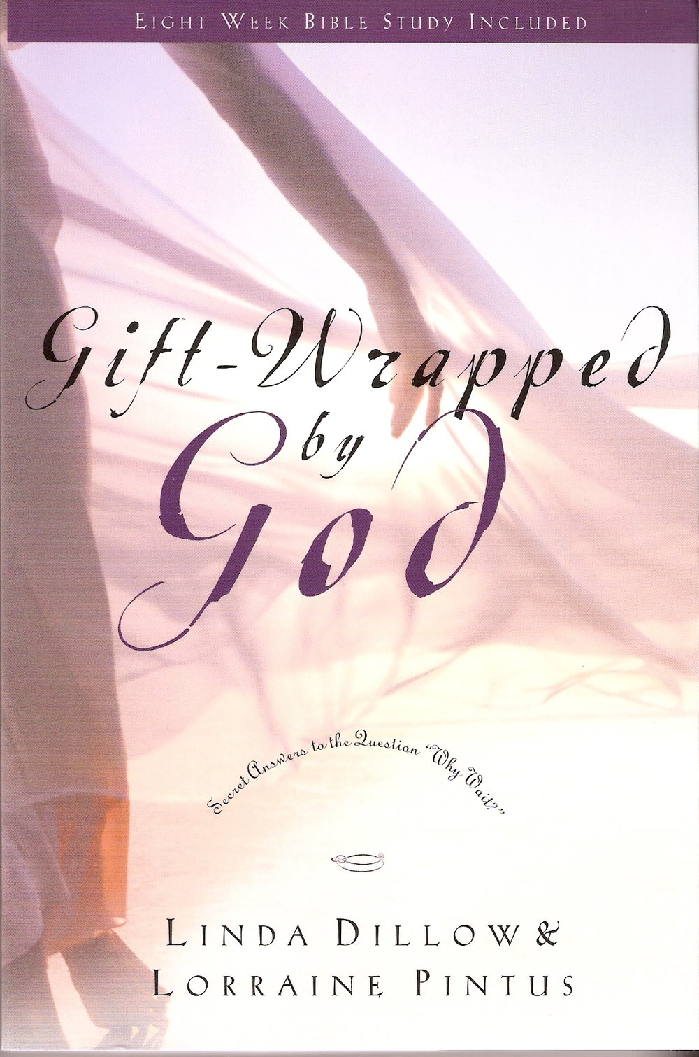 Gift Wrapped By God  by Linda Dillow and Lorraine Pintus