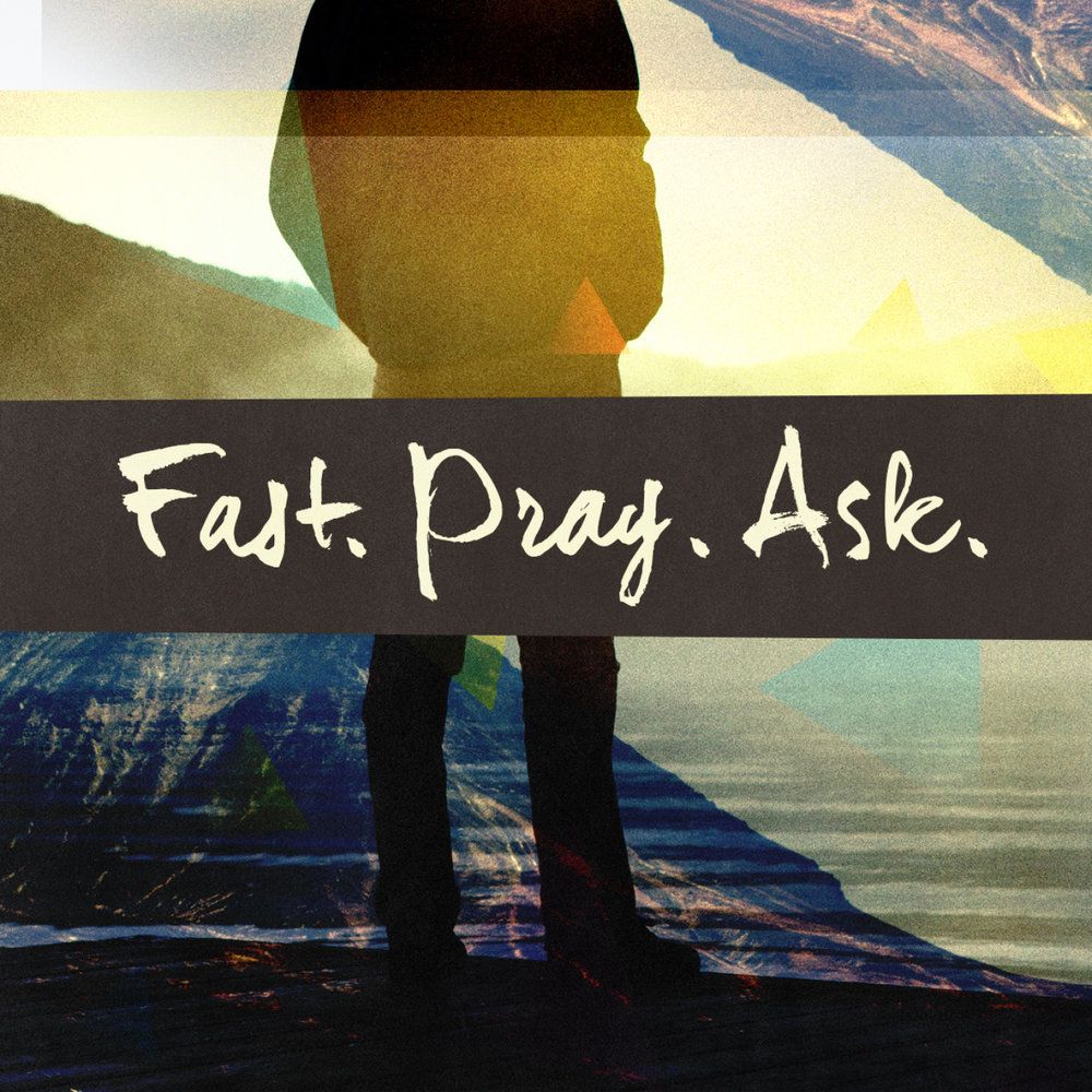 Fast. Pray. Ask.  Prayer and Fasting Guide