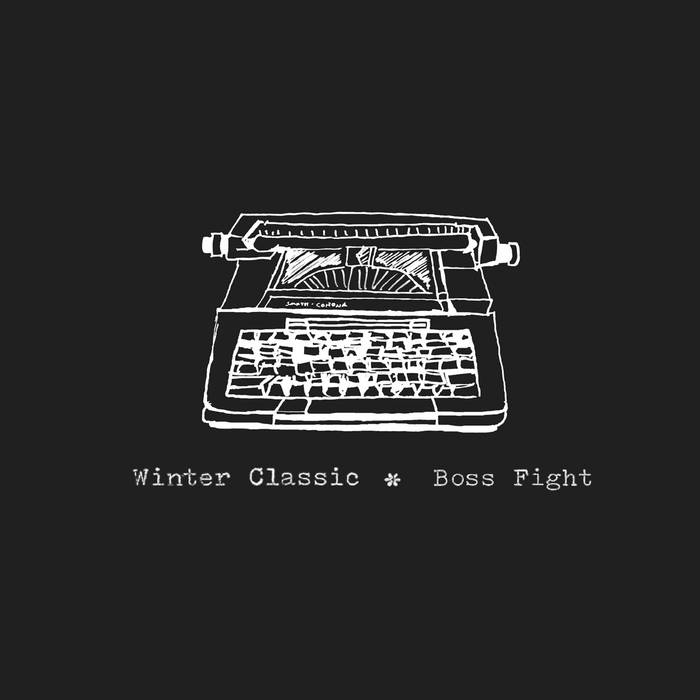 "Winter Classic / Boss Fight Split Since this is my partner's former band, and our roommate's/friends' band, I didn't think it was fair to put in in my top five, though I do love this album. Both bands kill it and are selling the splits on their bandcamps and at shows, which you should totally go to, on 10"" vinyl. (My partner also designed and illustrated this one!)"
