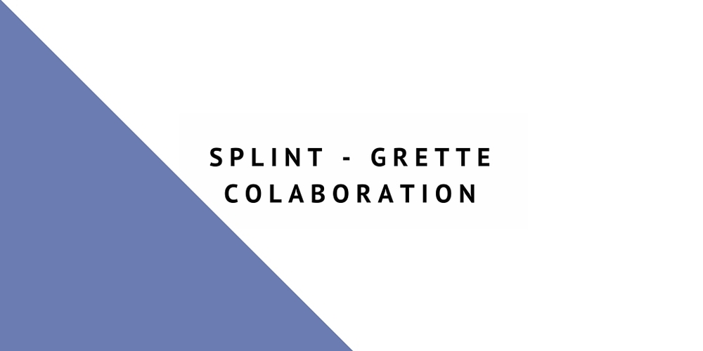 Splint - Grette Colaboration