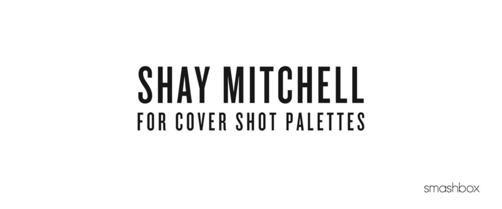SHAY MITCHELL - SMASHBOX - 2016 - COLOR/BEAUTY