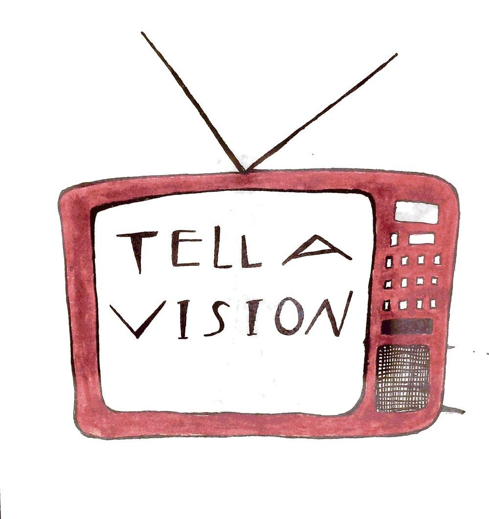 TELL A VISION