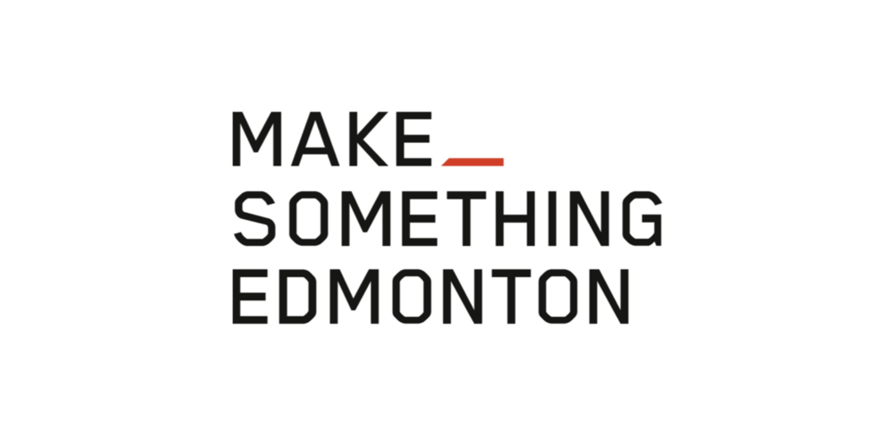 MAKE SOMETHING EDMONTON:   Bridging makers and go getters to support how we can make our own fun, culture, and community.     Platform Approach + Community-Centred + Co-Creation + Strength-Based       #whatareyoumaking?  #yeg