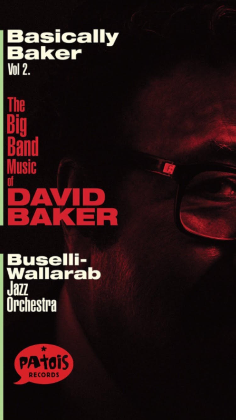 9. Basically Baker, Vol. 2 - Released in 2016 by Buselli-Wallarab Jazz Orchestra. This is a moving tribute to the late Dr. David Baker. The BWJO has become a fixture of the jazz community, keeping the big band era alive and well. Find this on iTunes.