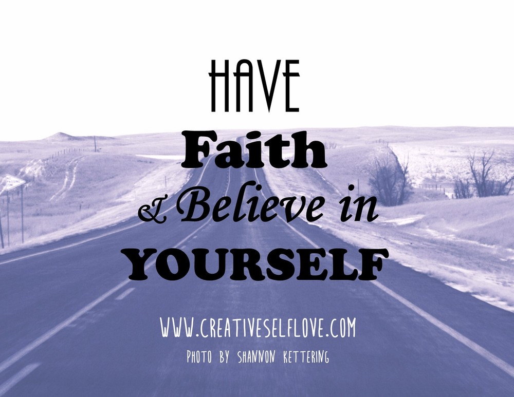 "Have Faith & Believe in Yourself – Graphics by author; photo: ""Long & Lonely"