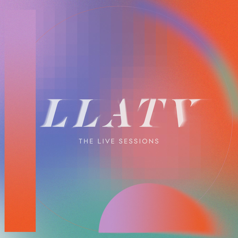 LLATV : THE LIVE SESSIONS - recorded live from our living room