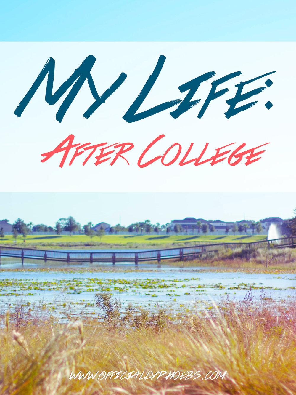 MyLifeAfterCollege_OfficiallyPhoebs