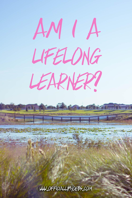 Am I A Lifelong Learner | OfficiallyPhoebs