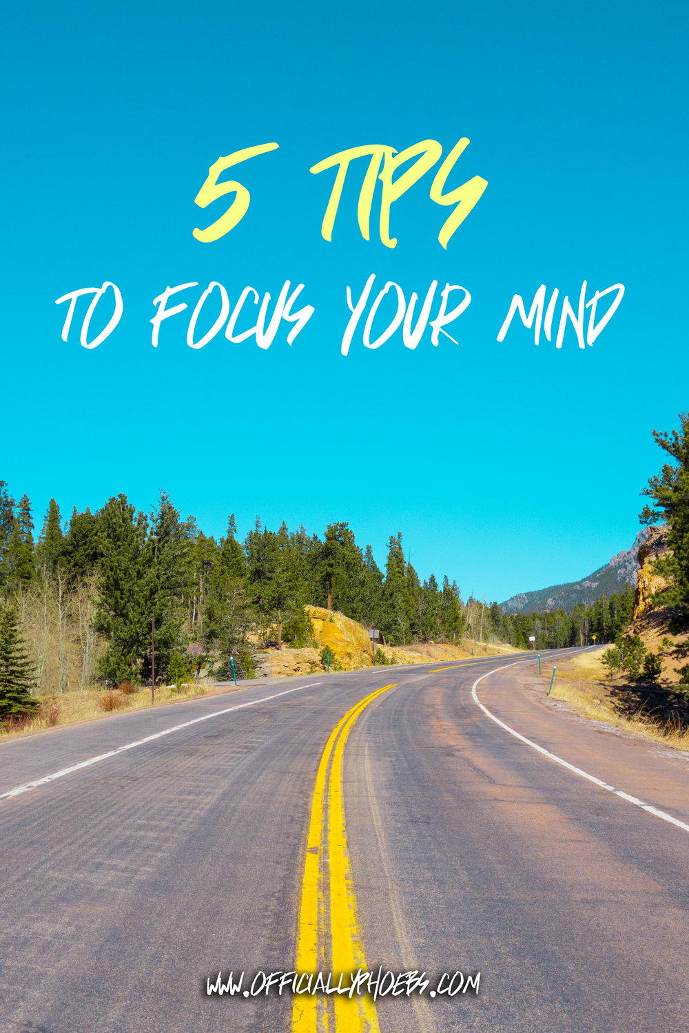 5 Tips to Focus Your Mind | OfficiallyPhoebs