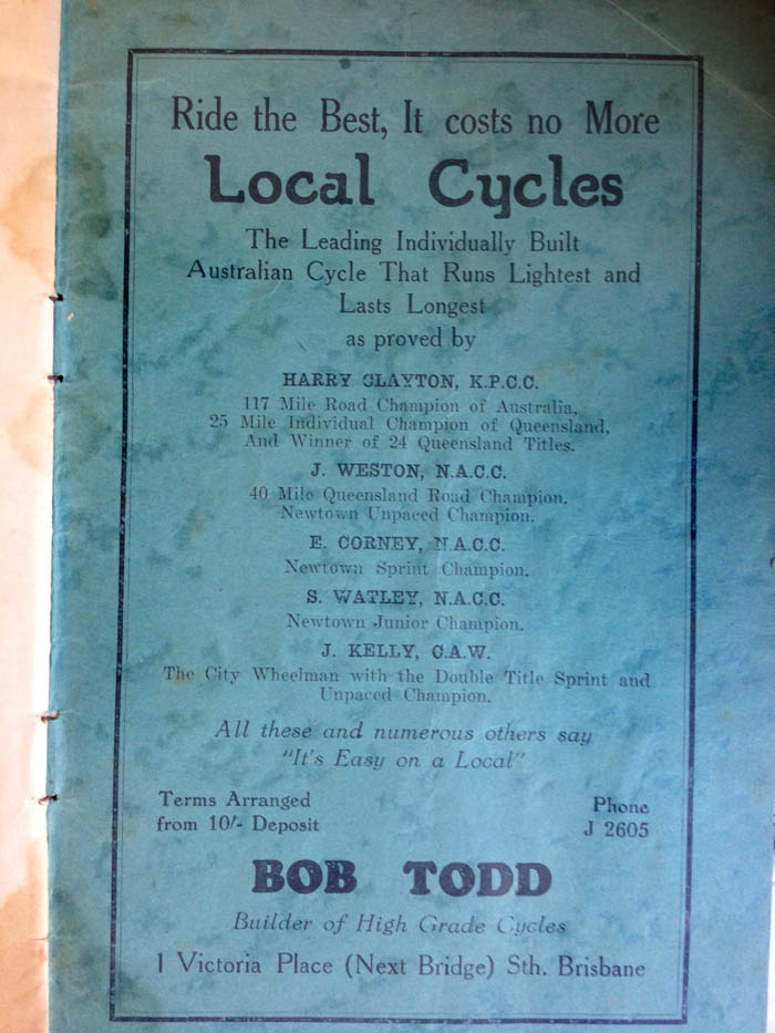 Brisbane bike shop owner Bob Todd sold Local Cycles from his South Brisbane store. Advert from a race programme held at Hawthorne Park about 1938, from the Arthur Dowse archive, held by Joe Cosgrove.
