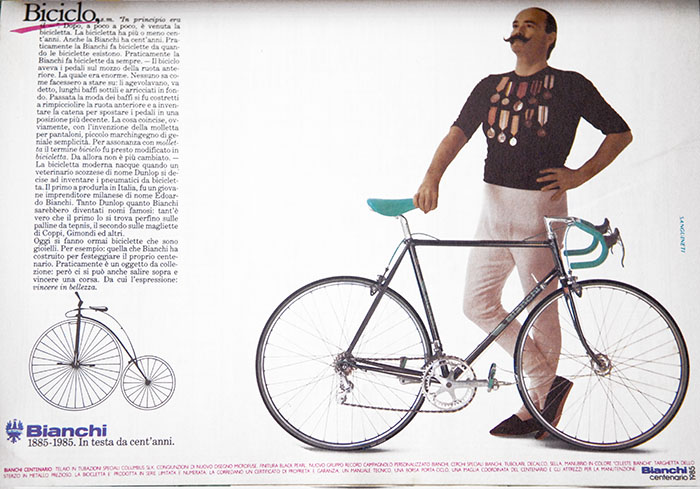 Milan Bicycle Show 1985, Bianchi advertisement for the Centenario, inserted into the catalogue. The end of an era, the Bianci x3 was about to be retired and replaced with the next Bianchi experiment in steel, the Bianchi X4. The Centenario was the flagship version of the X3 and X4 Bianchi's, representing one hundred years of Bianchi production. A few months later the Sammontana Bianchi team would appear on the roads of Europe riding the black and celeste version, a combination of engraved Centenario parts on an X4, which was subsequently promoted by Bianchi as the X4-Argentin.