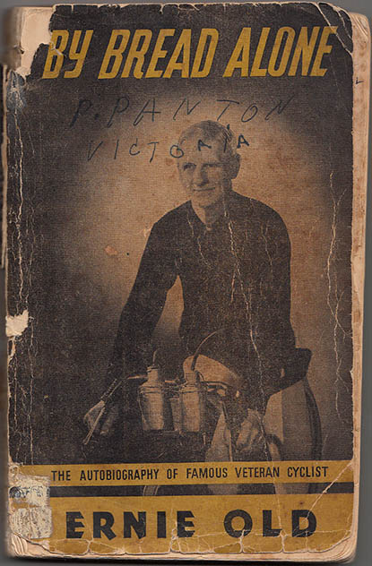 Ernie Old - By Bread Alone, this is the cover of the well worn copy which belonged to Arthur Dows and now remains in the Joe Cosgrove cycling archive.