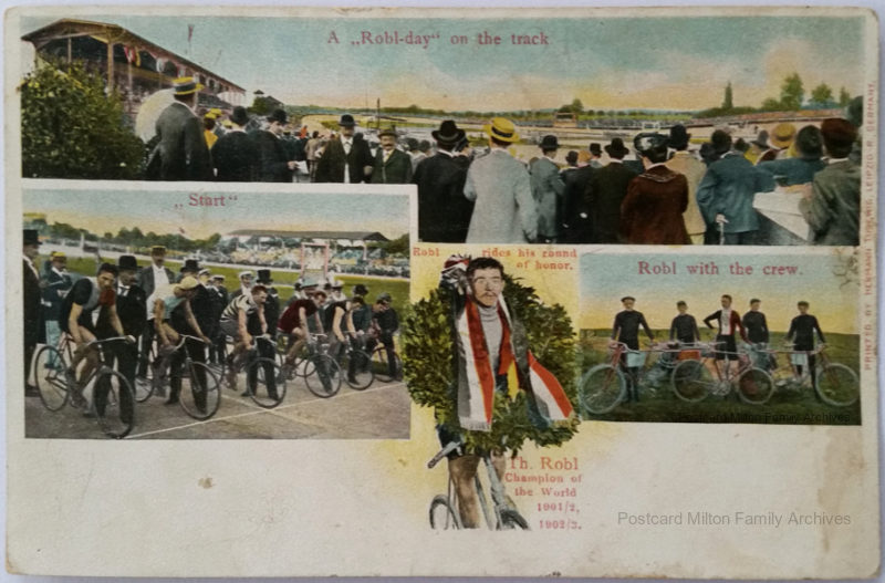 Thaddäus Robl cycling champion of the world postcard, from the Milton family archives. The card was carefully kept by Walter John Milton, who was involved in the sport of Pedestrianism in Sydney from 1888  to 1896. Milton must have been one of the many Australian fans of Thaddäus Robl, having preserved this postcard as a special item.