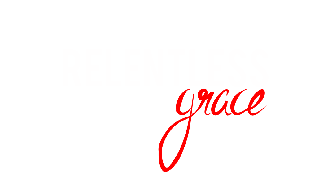 Relentless Grace