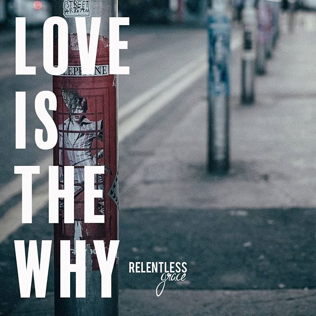 #hopeisthewhat #faithisthehow #loveisthewhy #relentlessgrace #loveoneanother