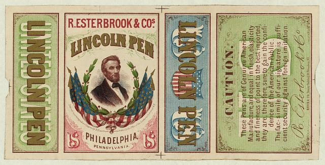 R. Esterbrook & Cos. Lincoln Pen, Philadelphia, Pennsylvania (circa 1866) Library of Congress, Prints & Photographs Division [reproduction number LC-DIG-ppmsca-19590]