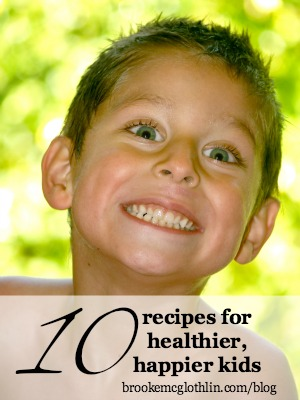 10 recipes for healthier, happier kids