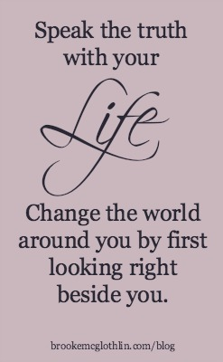 Change the world around you by first looking right beside you.