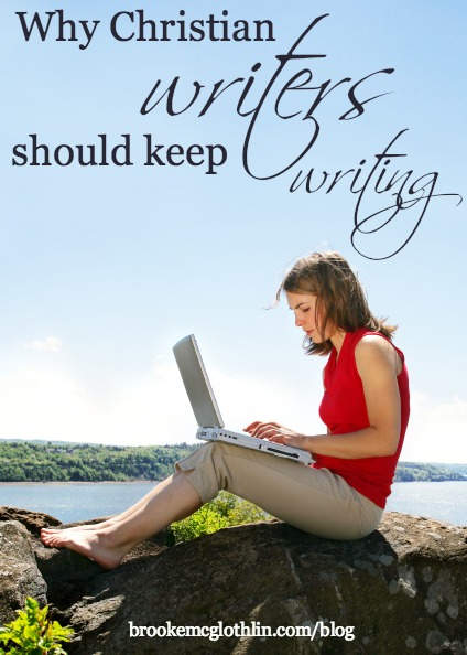 why Christian writers should keep writing