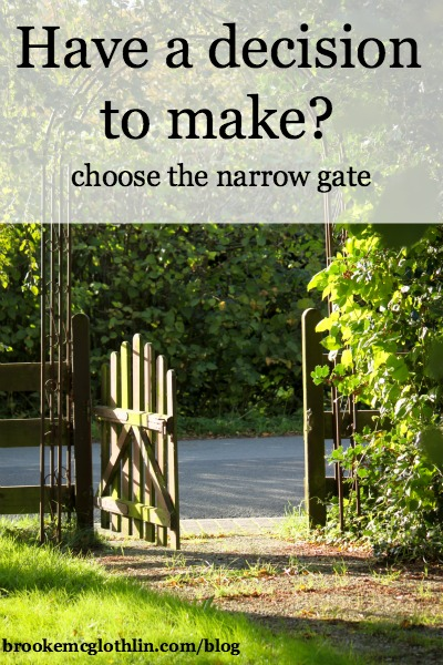 choose the narrow gate