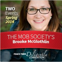 The MOB Society's Brooke McGlothlin is speaking at the Washington DC, and Dallas, TX Teach Them Diligently Conventions!