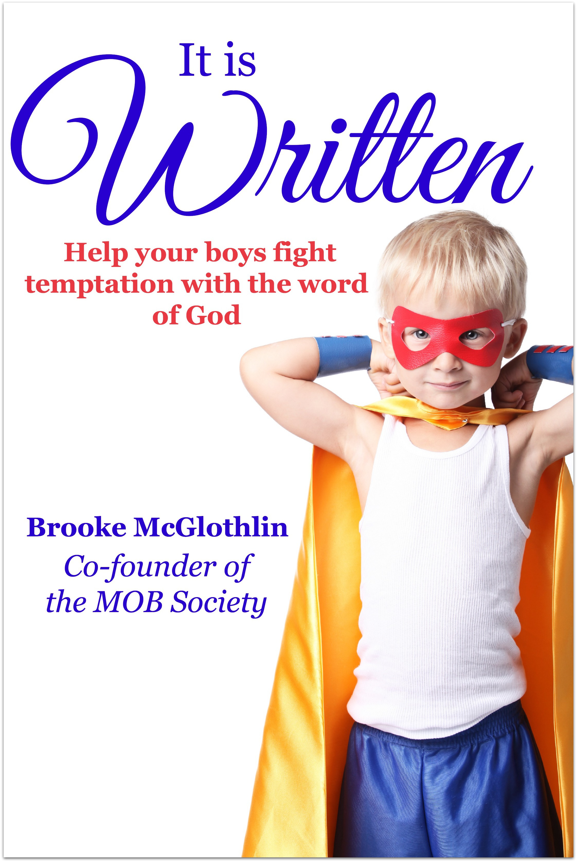 A power-packed resource from Brooke McGlothlin, co-founder of the MOB Society and author of Praying for Boys: Asking God for the Things They Need Most.