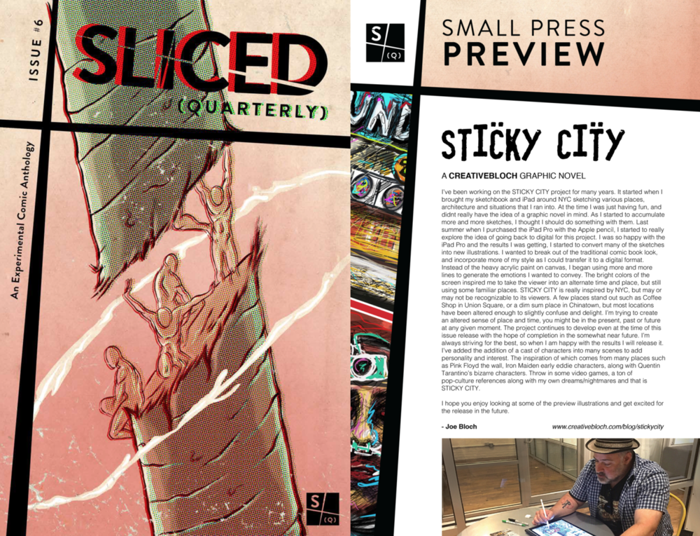 A preview of STICKY CITY recently appeared in Issue #6 of SLICED QUARTERLY!