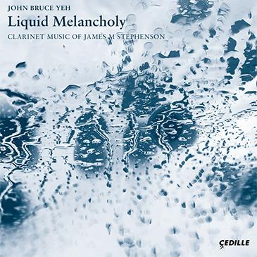 Liquid Melancholy Clarinet Music of James M Stephenson 2019 Grammy Nominee  - iTunes | Spotify