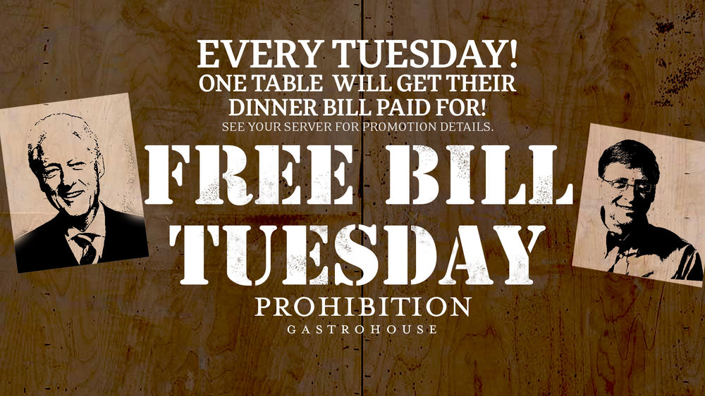 Every Tuesday at Prohibition Gastrohouse one table will get their dinner bill paid for