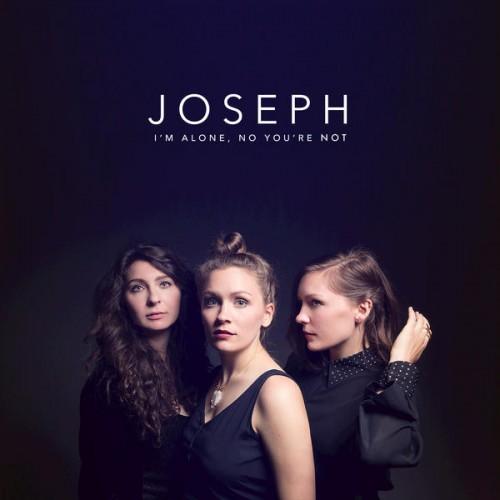 Joseph: The Folk Sister Trio You Need To Know