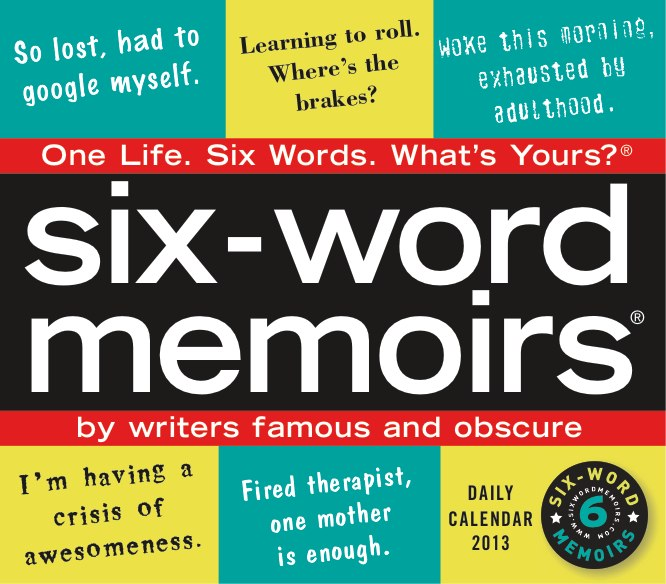 Please check these beauties out:  http://www.sixwordmemoirs.com