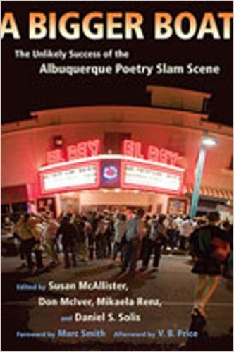 A Bigger Boat: The Unlikely Success of the Albuquerque Poetry Slam Scene