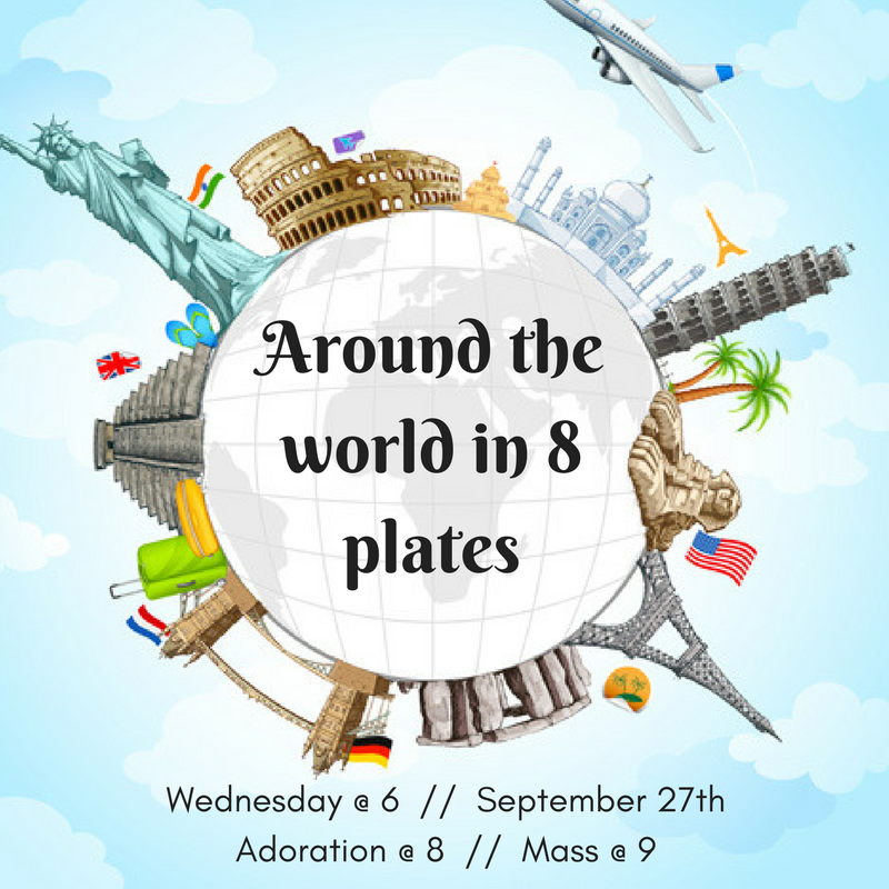 Day 3: 9/27 - Join us on Wednesday for a dinner hosted by our Multicultural team, featuring dishes from around the world.Following dinner, we will have candlelit Adoration at 8 and Mass at 9.More info