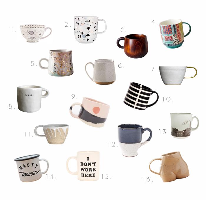 1. Retreat Pad Print Soft Pink Mug2. Terrazzo Mug by John Lewis 3. Chene Doux Wooden Mug4. Best-Loved Mug 5. Gold Accent Mug6. Speckle Mug7. Sunday Gold - Wheel Thrown Mug8. Pause Mug 9. Sunset Series Cup w Handle10. Noir Mug 11. Sea Foam Mug12. Blue Speckled Mug13. Brooklyn Mug14. Bad Hombre & Nasty Woman Couple Mug Set15. Hot Stuff Ceramic Mug - I Don't Work Here 16.Female Form Mug